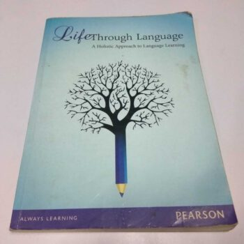 Life Through Language-A Holistic Approach to Language Learning Book