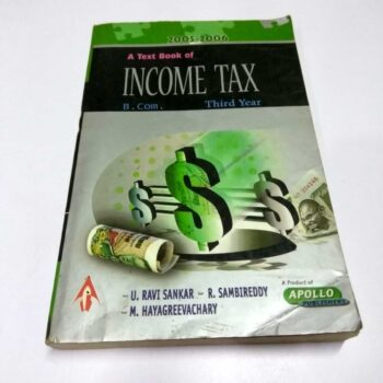 A Text Book of Income Tax B.Com. 3rd Year 2005-2006