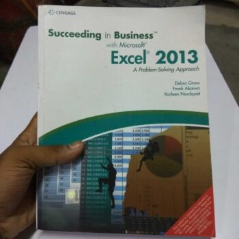 Succeeding in Business with Microsoft EXCEL 2013 A Problem-Solving Approach New Like Secondhand Book