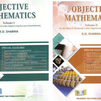 Objective Mathematics for JEE (Main & Advanced) & other Engineering Entrance Examinations – 2018-2019 Session (Set of 2 Volumes)(Old Edition)